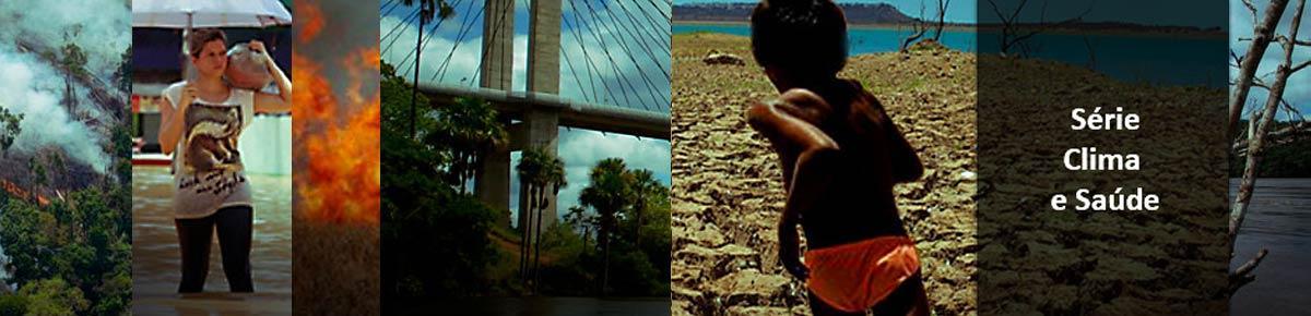 Imagens de catástrofes climáticas ilustram temas estudados pelo Observatório de Clima e Saúde, objeto de série especial feita pela Assessoria do Icict/Fiocruz